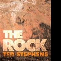 Ted Stephens Releases THE ROCK