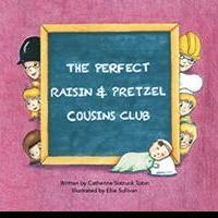 Catherine Tobin Releases THE PERFECT RAISIN AND PRETZEL COUSINS CLUB