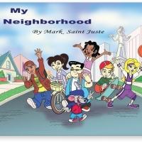 Mark Saint Juste Releases New Children's Book, 'My Neighborhood'