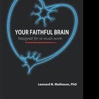 Leonard N. Matheson Releases YOUR FAITHFUL BRAIN