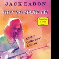Jack Eadon's GOT TO MAKE IT Inspires New Generations