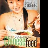 Turone Green Releases ADDICTED TO CHINESE FOOD