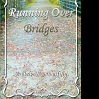 Melene Kemmerling Launches Debut Book, RUNNING OVER BRIDGES