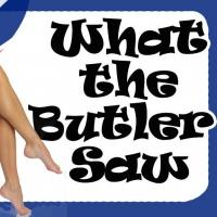 BWW Reviews: Wild, Bawdy and Ferociously Playful British Farce WHAT THE BUTLER SAW will Have You Shaking with Laughter