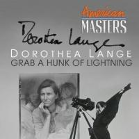 PBS Premieres AMERICAN MASTERS - Dorothea Lange Documentary Tonight