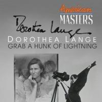 PBS Premieres AMERICAN MASTERS - Dorothea Lange Documentary Tonight
