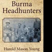 BURMA HEADHUNTERS is Released