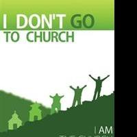 David E. Bish Announces I DON'T GO TO CHURCH