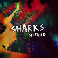Sharks Release New Album SELFHOOD Today
