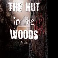 """VLZ's second book, """"The Hut in the Woods"""" is a haunting work that is a mind-bending trek into the dark recesses of imagination crafted by wonderful writer."""