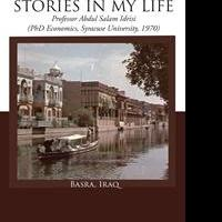 "Professor Abdul Salam Idrisi's Newest Book ""Stories in My Life"" Is a Gripping Memoir Filled with a Plethora of Emotion and a Tone of Honesty That Is Unforgettable"