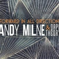 Andy Milne & Dapp Theory Announce Additional Performances in Support of 'Forward In All Directions'