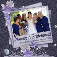 Stone Soup Productions to Stage ALWAYS A BRIDESMAID, 9/11-21