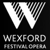 Wexford Festival Opera Expands Friends of Wexford Program