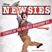 NEWSIES: STORIES OF THE UNLIKELY BROADWAY HIT Out Today
