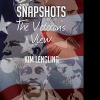 Kim Lengling Releases SNAPSHOTS: THE VETERAN'S VIEW