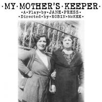 BWW Reviews: MY MOTHER'S KEEPER Shares Memories of Four Generations of Women in a Show Business Family