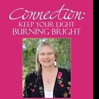 Katherine F. Bright Releases CONNECTION: KEEP YOUR LIGHT BURNING BRIGHT