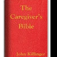 THE CAREGIVER'S BIBLE by John Killinger Receives Early Praise