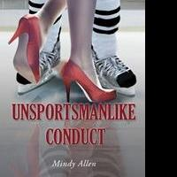 Mindy Allen Launches Debut Book, UNSPORTSMANLIKE CONDUCT