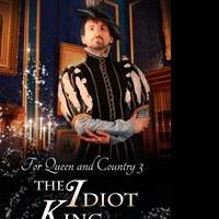 Australian Writer Releases THE IDIOT KING