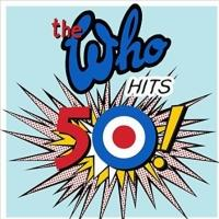 THE WHO's 'Who Hits 50!' is Definitive Collection of Band's Greatest Tracks