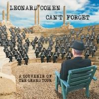 Leonard Cohen to Release 'Can't Forget: A Souvenir of the Grand Tour', 5/12