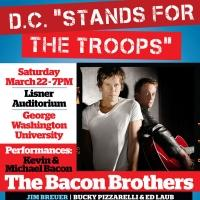 The Bacon Brothers and Comedian Jim Breuer Headline DC 'STANDS FOR THE TROOPS' Tonight