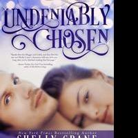 Shelly Crane New York Times and USA Today Best Selling Author Releases UNDENIABLY CHOSEN