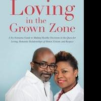 LOVING IN THE GROWN ZONE Offers Keys to a Successful Relationship