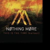 Eleven Seven Music Group Signs Alt-Rockers NOTHING MORE