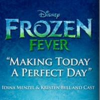 UPDATE: FROZEN FEVER Single 'Making Today a Perfect Day' Now Available on iTunes; Get First Listen!