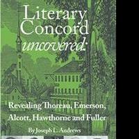 Joseph L. Andrews Announces LITERARY CONCORD UNCOVERED