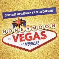 BWW CD Reviews: HONEYMOON IN VEGAS (Original Broadway Cast Recording) is a Sure-Fire Ball of Fun