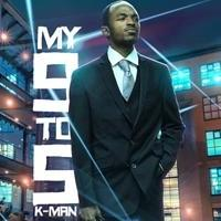 K-Man Releases New Mixtape 'My 9 to 5'