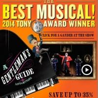Save over $50 on Gentleman's Guide, the Tony-winning Best Musical