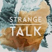 Strange Talk Set to Release 'Cast Away' 4/29, Adds New Tour Dates