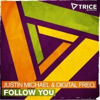 Preview Justin Michael & Digital Freq's 'Follow You'