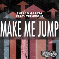 Shelco Garcia & Teenwolf Set to Release 'Make Me Jump' 4/7 on Mixmash