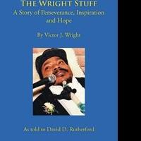 Victor J. Wright Shares THE WRIGHT STUFF