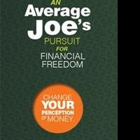 Michael Warren Munsey Releases AN AVERAGE JOE'S PURSUIT FOR FINANCIAL FREEDOM