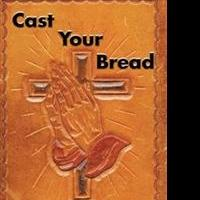 Warren Ravenscroft Releases CAST YOUR BREAD