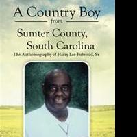 New Memoir A COUNTRY BOY FROM SUMTER COUNTY, SOUTH CAROLINA is Released