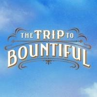 TRIP TO BOUNTIFUL