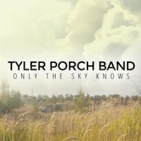Blues-Rock Trio The Tyler Porch Band To Release Second EP 'Only The Sky Knows'
