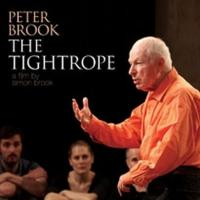 PETER BROOK: THE TIGHTROPE Opens 4/11 in Los Angeles