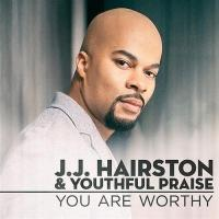 JJ Hairston Launch New Single 'You Are Worthy'