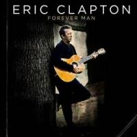 Eric Clapton Releases 3-Disc 'Best Of' Compilation FOREVER MAN Today