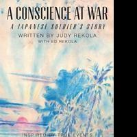 Judy Rekola Releases A CONSCIENCE AT WAR