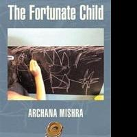 Archana Mishra's THE FORTUNATE CHILD Awarded Trafford Publishing's Gold Seal